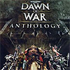 Dawn of War: Anthology